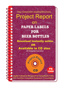 Paper Labels for Beer Bottles manufacturing Project Report eBook