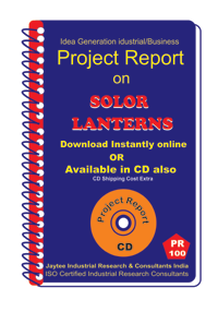 Solar Lanterns Manufacturing Project Report eBook