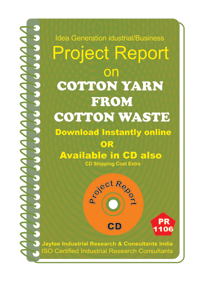 Cotton Yarn From Cotton waste manufacturing Project Report ebook