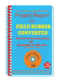 Field Rubber Converted manufacturing Project Report eBook
