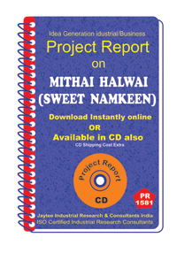 Mithai Halwai (Sweet Namkeen) manufacturing Project Report eBook