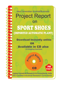Sports Shoes (Imported Automatic Plant ) Project Report eBook
