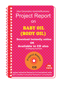 Baby Oil ( Body Oil) Manufacturing Project Report eBook