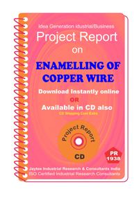 Enamelling of Copper Wire manufacturing Project Report Ebook