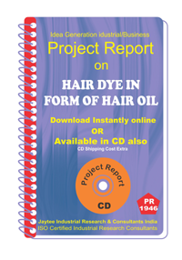 Hair Dye in form of Hair Oil manufacturing Project Report eBook