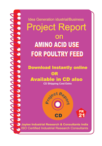 Amino Acid Use For Only Poultry Feed Project Report eBook