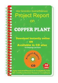 Copper Plant manufacturing project Report ebook