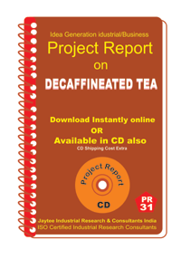 Decaffeinated Tea Manufacturing Project Report eBook