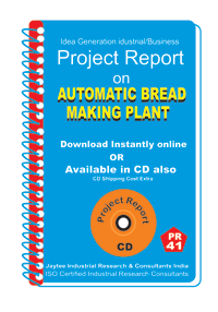 Automatic Bread Making Plant Manufacturing Project Report eBook