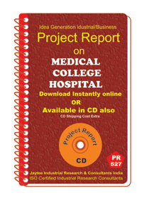 Medical College Hospital establishment Project Report eBook