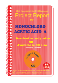 Monochloro Acetic Acid A Manufacturing Project Report eBook