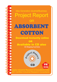 Absorbent Cotton Manufacturing Project report eBook