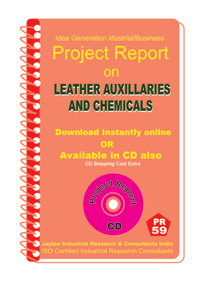 Leather Auxiliaries and Chemicals manufacturing PR eBook