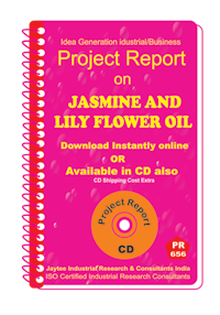 Jasmine and Lily flower Oil manufacturing Project Report eBook