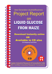 Liquid Glucose From Maize Manufacturing Project Report eBook