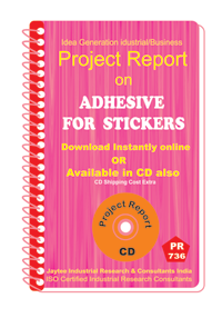Adhesive for Stickers manufacturing Project Report eBook