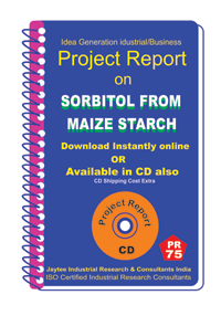 Sorbitol From Maize Starch Manufacturing Project Report eBook