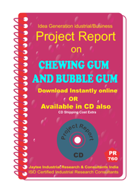 Chewing Gum and Bubble Gum Manufacturing Project report eBook