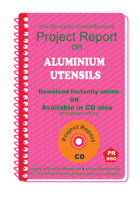 Aluminium Utensils manufacturing Project Report eBook