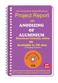 Anodizing of Aluminium manufacturing Project Report eBook