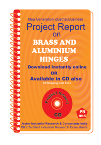 Brass and Aluminium Hinges manufacturing Project Report eBook