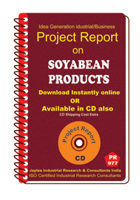 Soyabean Products Manufacturing Project report eBook
